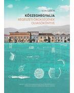 Kőszeghegyalja régészeti örökségének olvasókönyve - Ilon Gábor
