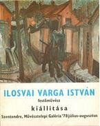 Ilosvai Varga István festőművész kiállítása