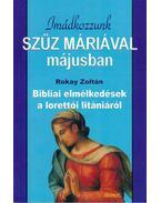 Imádkozzunk Szűz Máriával májusban