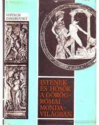 Istenek és hősök a görög-római mondavilágban A-Z