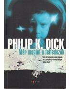 Már megint a felfedezők - Philip K. Dick