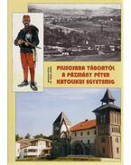 Piliscsaba tábortól a Pázmány Péter Katolikus Egyetemig
