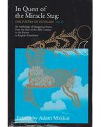 In Quest of the Miracle Stag: The Poetry of Hungary Vol. II