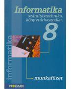 Informatika 8. - számítástechnika, könyvtárhasználat