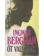 Öt vallomás - Ingmar Bergman