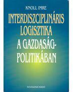 Interdiszciplináris logisztika a gazdaságpolitikában