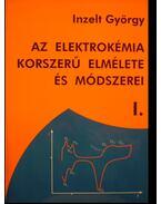 Az elektrokémia korszerű elmélete és módszerei I.