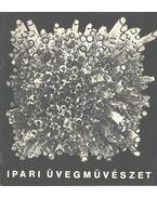 Ipari üvegművészet - Katona Imre, G. Dárday Nikolett