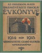 Az Országos Magy. Kir. Iparművészeti iskola évkönyve az 1914-1915-iki iskolai évre