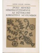 Ipolyi arnold hímzésgyűjteménye az Esztergomi Keresztény Múzeumban