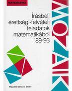 Írásbeli érettségi-felvételi feladatok matematikából '89-93