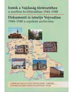 Iratok a Vajdaság történetéhez a szerbiai levéltárakban 1944-1948