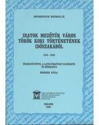 Iratok Mezőtúr város török kori történetének időszakából