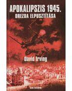 Apokalipszis 1945. - Irving, David