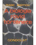 A biológia rövid története - Isaac Asimov