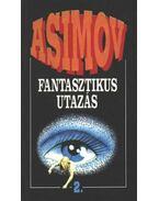 Fantasztikus utazás II. - Isaac Asimov