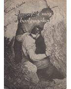 Ismerjük meg a barlangokat