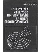 Ismerkedés a felsőbb matematikával és fizikai alkalmazásaival