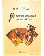 Az egymást keresztező sorsok kastélya - Italo Calvino