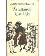 Ártatlanok éjszakája - Ivánfy Jaksity György
