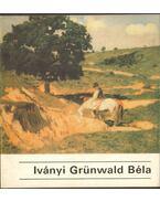 Iványi Grünwald Béla 1867-1940