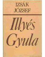 Illyés Gyula (Dedikált) - Izsák József