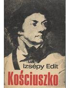 Kosciuszko - Izsépy Edit
