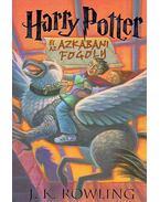 Harry Potter és az azkabani fogoly - J. K. Rowling
