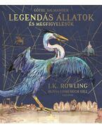 Legendás állatok és megfigyelésük - Illusztrált kiadás - J. K. Rowling