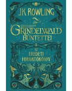 Legendás állatok: Grindelwald bűntettei - Az eredeti forgatókönyv - J. K. Rowling