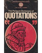 The Penguin Dictionary of Quotations - J. M. and M. J. Choen