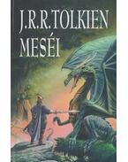 J. R. R. Tolkien meséi - J. R. R. Tolkien