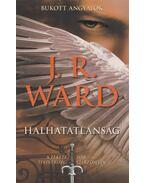 Halhatatlanság - J. R. Ward