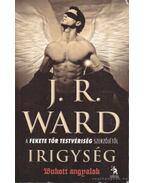 Irigység - J. R. Ward