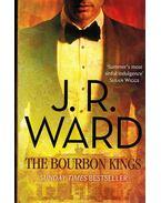 The Bourbon Kings - J. R. Ward
