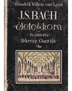 J. S. Bach élete és kora