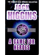 A Game for Heroes - Jack Higgins