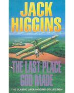 The Last Place God Made - Jack Higgins