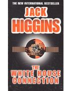 The White House Connection - Jack Higgins