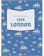 The Classic Works of Jack London - Jack London