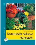 Kertészkedés balkonon és teraszon - Jacobi, Karlheinz
