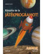 Készíts Te is játékprogramot! - Scratch nyelven - Jakab Zsolt