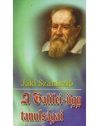 A Galilei-ügy tanulságai - Jáki Szaniszló