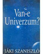 Van-e Univerzum? - Jáki Szaniszló