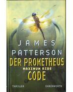 Maximum Ride - Der Prometheus-Code - James Patterson