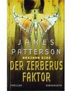 Maximum Ride - Der Zerberus Faktor - James Patterson