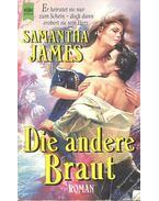 Die andere Braut - James, Samantha