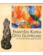 Frantisek Kupka - Otto Gutfreund Jan és Meda Mládek gyűjteményéből
