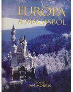 Európa a magasból - Jan Morris