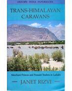 Trans-Himalayan Caravans: Merchant Princes and Peasant Traders in Ladakh